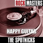 The Spotnicks Rock Masters: Happy Guitar