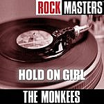 The Monkees Rock Masters: Hold On Girl