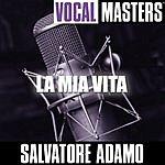 Salvatore Adamo Vocal Masters: La Mia Vita