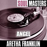 Aretha Franklin Soul Masters: Angel
