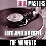 The Moments Soul Masters: Life And Breath