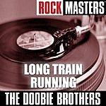 The Doobie Brothers Rock Masters: Long Train Running (6-Track Maxi-Single)