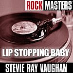 Stevie Ray Vaughan Rock Masters: Lip Stopping Baby