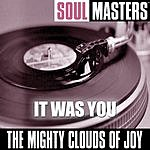 The Mighty Clouds Of Joy Soul Masters: It Was You
