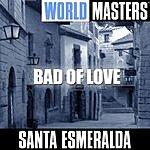 Santa Esmeralda World Masters: Bad Of Love