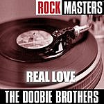 The Doobie Brothers Rock Masters: Real Love