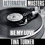 Tina Turner Soul Masters: Be My Love