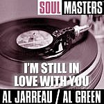 Al Jarreau Soul Masters: I'm Still In Love With You
