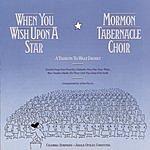 Mormon Tabernacle Choir When You Wish Upon A Star: A Tribute To Walt Disney