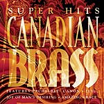 The Canadian Brass Super Hits: Canadian Brass