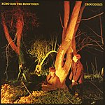 Echo & The Bunnymen Crocodiles (Remastered With Bonus Tracks)