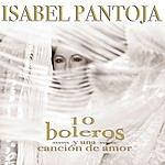 Isabel Pantoja Diez Boleros Y Una Canción De Amor