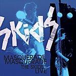 The Skids Masquerade Masquerade: The Skids Live