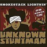 Smokestack Lightnin' Unknown Stuntman (4-Track Maxi-Single)