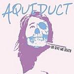 Aqueduct Or Give Me Death (Parental Advisory)