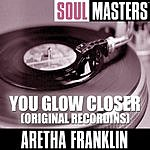 Aretha Franklin Soul Masters: You Glow Closer
