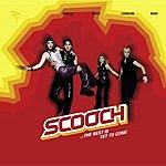 Scooch The Best Is Yet To Come (Single)