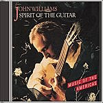 John Williams Spirit Of The Guitar: Music Of The Americas