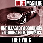 The Byrds Rock Masters: Unreleased Recordings/Original-Recordings