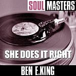 Ben E. King Soul Masters: She Does It Right