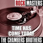The Chambers Brothers Rock Masters: Time Has Come Today