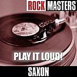 Saxon Rock Masters: Play It Loud!