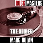 Marc Bolan Rock Masters: The Slider