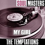 The Temptations Soul Masters: My Girl