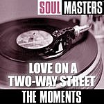 The Moments Soul Masters: Love On A Two Way Street