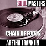 Aretha Franklin Soul Masters: Chain Of Fools