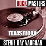 Stevie Ray Vaughan Rock Masters: Texas Flood