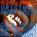 Ninjaman Original Front Tooth