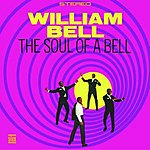 William Bell The Soul Of A Bell (With Bonus Tracks)