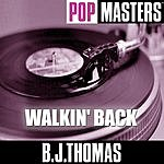 B.J. Thomas Pop Masters: Walkin' Back