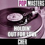 Cher Pop Masters: Holdin' Out For Love