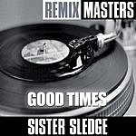 Sister Sledge Remix Masters: Good Times