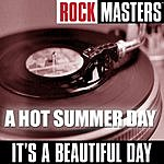 It's A Beautiful Day Rock Masters: A Hot Summer Day