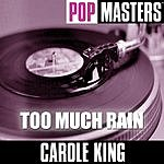 Carole King Pop Masters: Too Much Rain