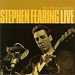 Stephen Fearing So May Miles: Live