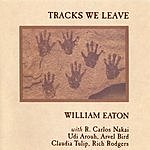 William Eaton Tracks We Leave
