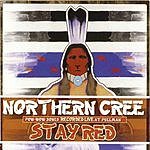Northern Cree Stay Red