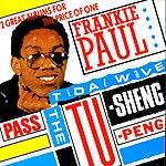 Frankie Paul Pass The Tu-Sheng-Peng/Tidal Wave