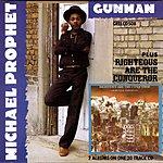Michael Prophet Gunman/Righteous Are The Conqueror