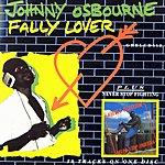 Johnny Osbourne Fally Lover/Never Stop Fighting
