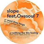 Slope Want Choo Longa