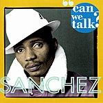 Sanchez Can We Talk?