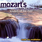 The Slovene Philharmonic Orchestra Music For Relaxation: Mozart's Music For The Night With Sounds Of The River