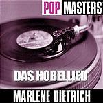 Marlene Dietrich Pop Masters: Das Hobellied