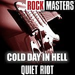 Quiet Riot Rock Masters: Cold Day In Hell