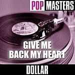 Dollar Pop Masters: Give Me Back My Heart